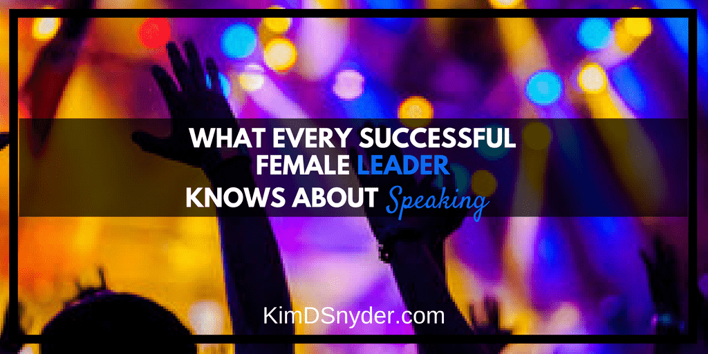 What Every Successful Female Leader Knows About Speaking