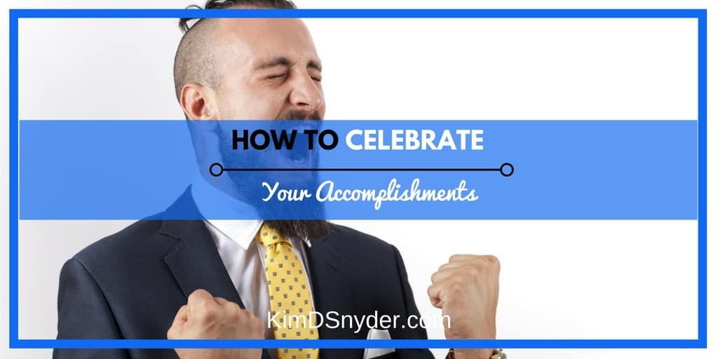 How To Celebrate Your Accomplishments