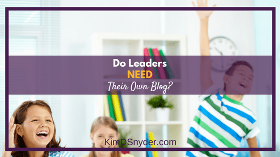 Do Leaders Need Their Own Blog?