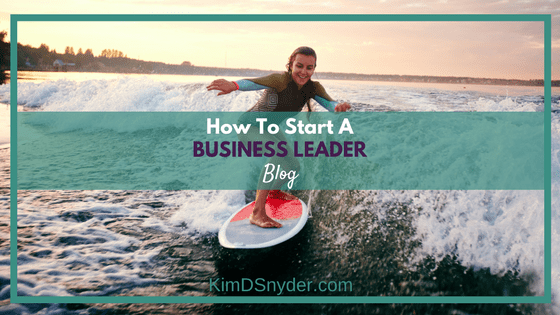 How To Start A Business Leader Blog