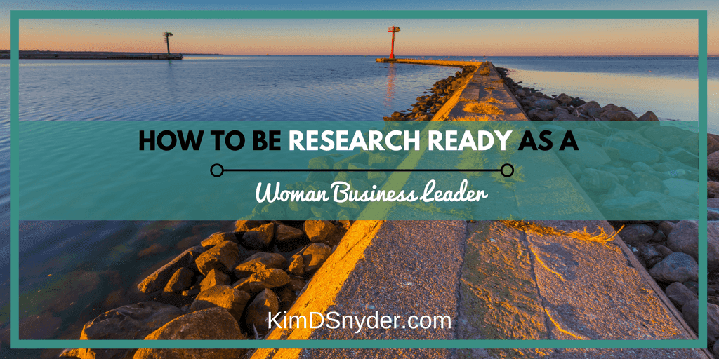 How To Be Research Ready As A Woman Business Leader